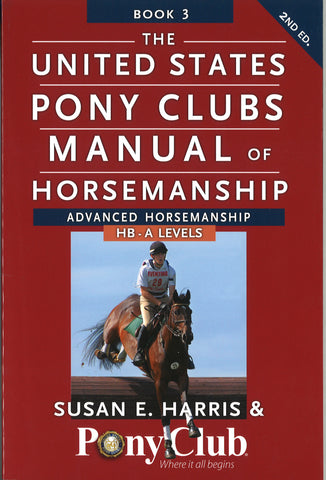 USPC Manual of Horsemanship: Advanced Horsemanship - HB-A Levels