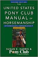 USPC Manual of Horsemanship: Intermediate Horsemanship - C Level