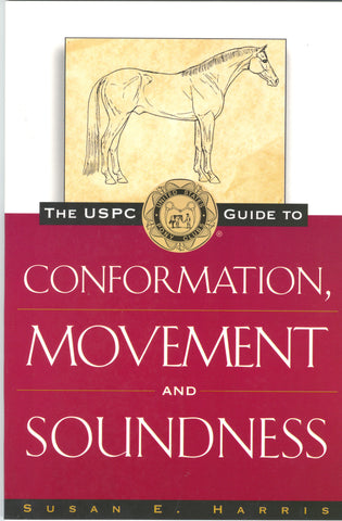 The USPC Guide to Conformation, Movement, and Soundness