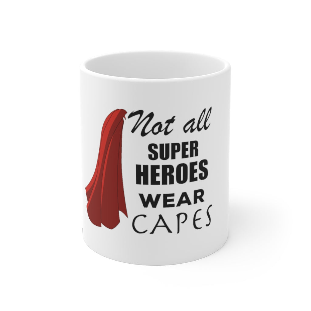 Not All Superheroes Wear Capes Mug
