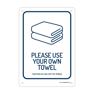 Please Use Your Own Towel Flex Sign