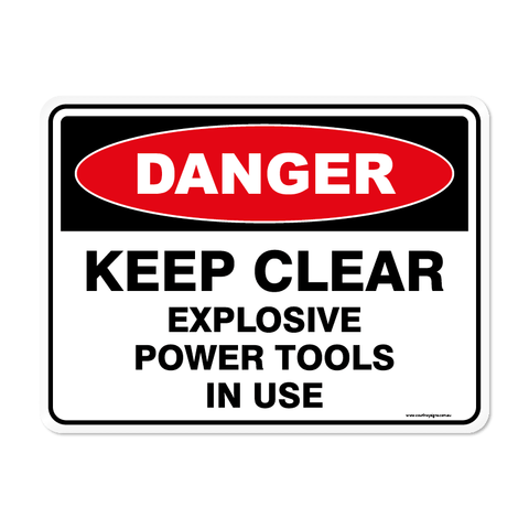 Danger - KEEP CLEAR EXPLOSIVE POWER TOOLS
