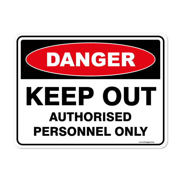 Danger - KEEP OUT AUTHORISED