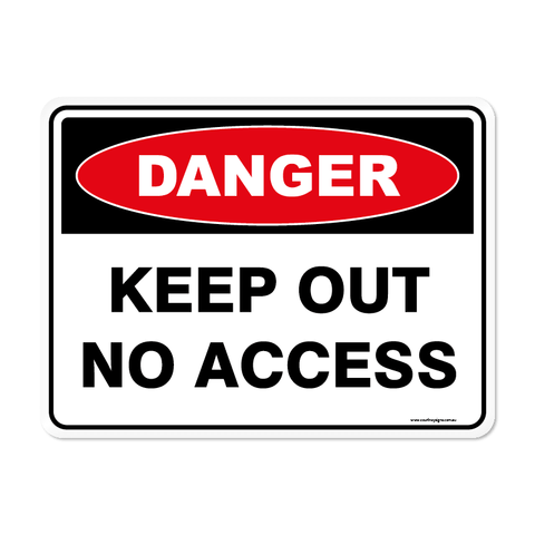 Danger - KEEP OUT NO ACCESS