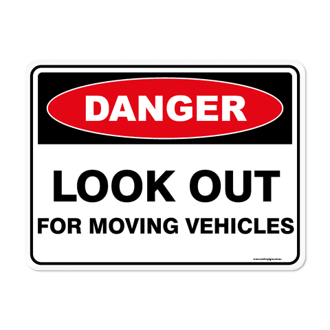 Danger - LOOK OUT MOVING VEHICLES
