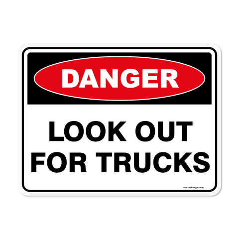 Danger - LOOK OUT TRUCKS