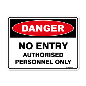Danger - NO ENTRY AUTHORISED