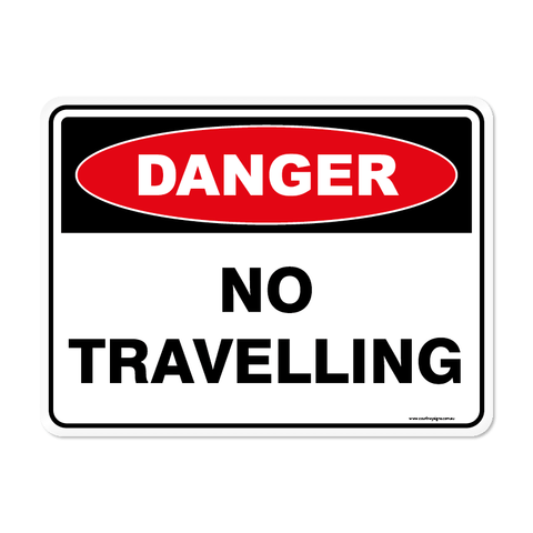 Danger - NO TRAVELLING