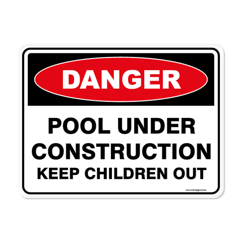 Danger - POOL CONSTRUCTION