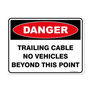 Danger - TRAILING CABLE NO VEHICLES