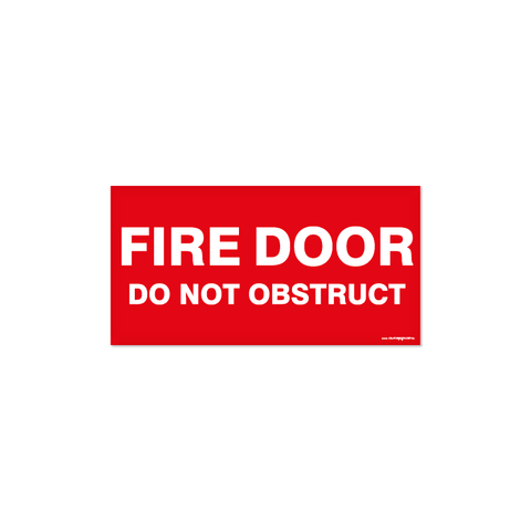 Fire - FIRE DOOR DO NOT OBSTRUCT