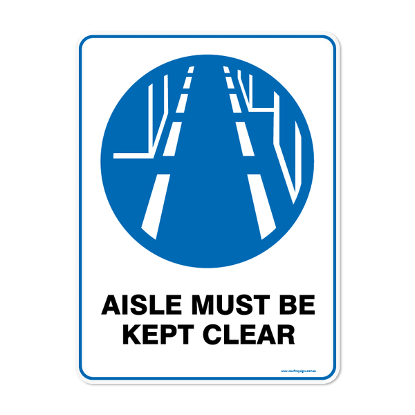 Mandatory - AISLE KEPT CLEAR