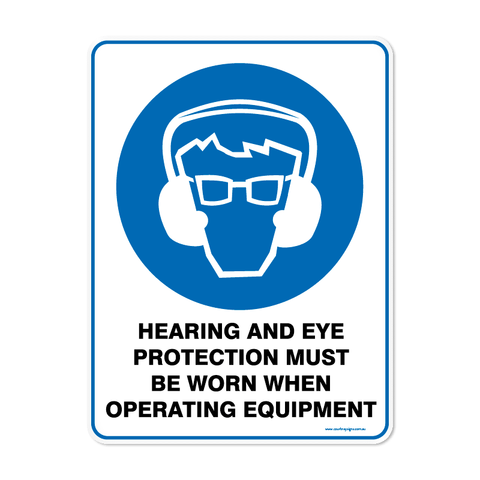 Mandatory - HEARING EYE PROTECTION WHEN OPERATING EQUIPMENT