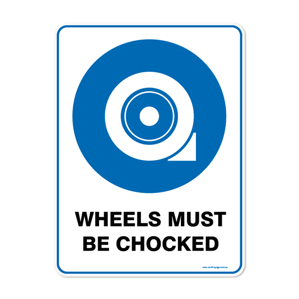 Mandatory - WHEELS CHOCKED