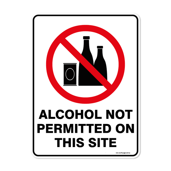 Prohibition - ALCOHOL NOT PERMITTED ON THIS SITE