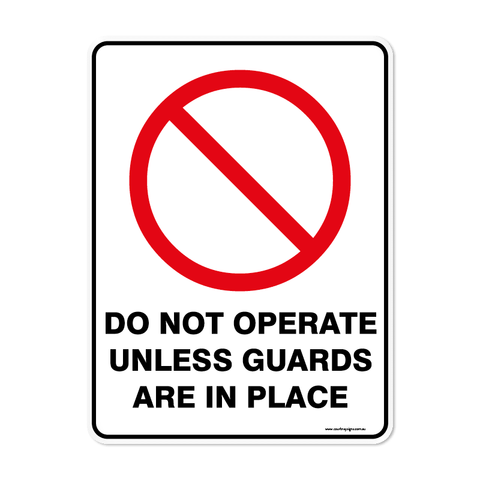 Prohibition - DO NOT OPERATE UNLESS GUARDS ARE IN PLACE
