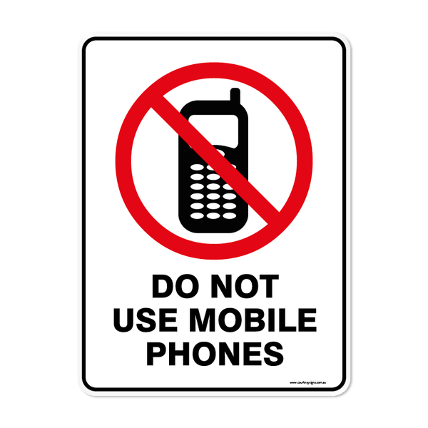 Prohibition - DO NOT USE MOBILE PHONES