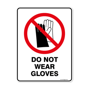 Prohibition - DO NOT WEAR GLOVES