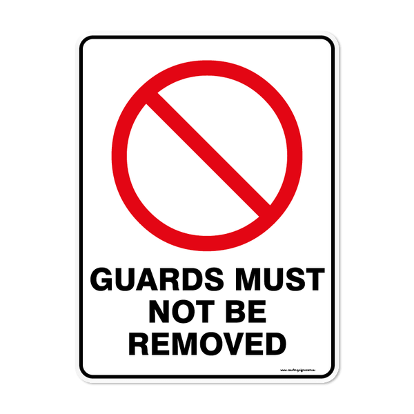 Prohibition - GUARDS MUST NOT BE REMOVED