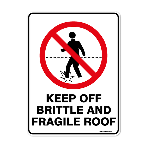 Prohibition - KEEP OFF BRITTLE FRAGILE ROOF