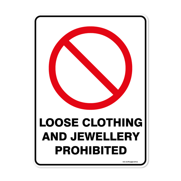 Prohibition - LOOSE CLOTHING AND JEWELLERY PROHIBITED