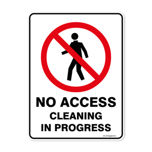 Prohibition - NO ACCESS CLEANING IN PROGRESS