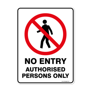 Prohibition - NO ENTRY AUTHORISED PERSONS ONLY