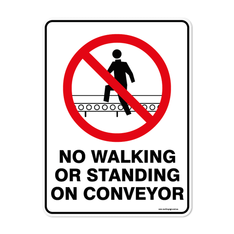 Prohibition - NO WALKING OR STANDING ON CONVERYOR