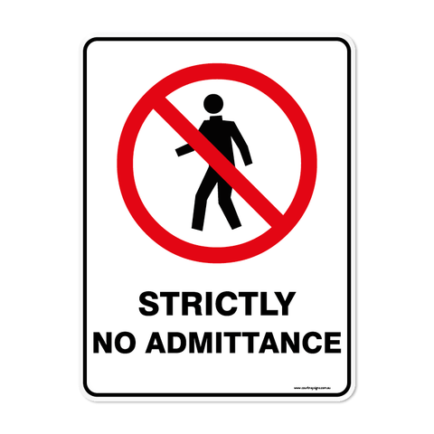 Prohibition - STRICTLY NO ADMITTANCE