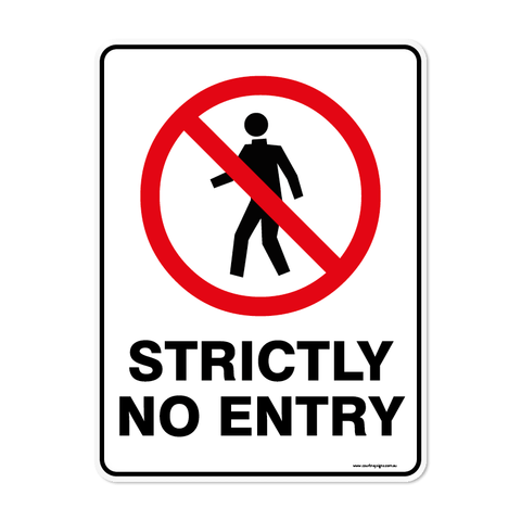 Prohibition - STRICTLY NO ENTRY