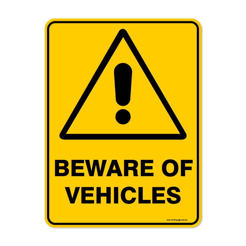 Warning - BEWARE VEHICLES