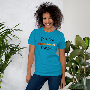 It's the Melanin Unisex T-Shirt
