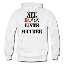 Load image into Gallery viewer, All Black Lives Matter Adult Hoodie - white