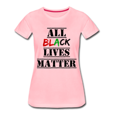 Load image into Gallery viewer, All Black Lives Matter Premium T-Shirt - pink