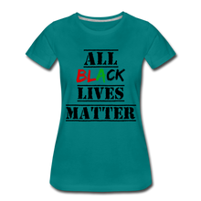Load image into Gallery viewer, All Black Lives Matter Premium T-Shirt - teal