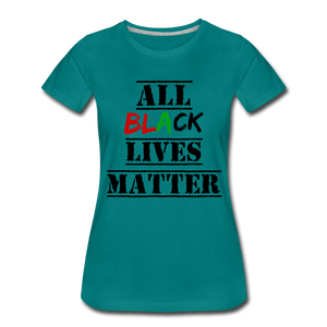 All Black Lives Matter Premium T-Shirt - teal