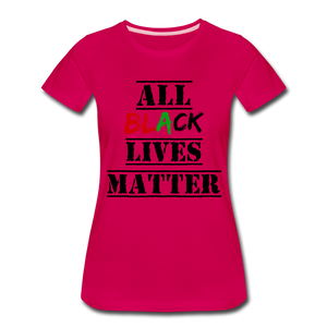 All Black Lives Matter Premium T-Shirt - dark pink