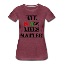 Load image into Gallery viewer, All Black Lives Matter Premium T-Shirt - heather burgundy