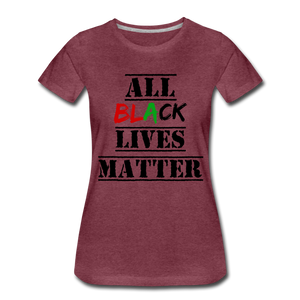 All Black Lives Matter Premium T-Shirt - heather burgundy