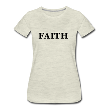 Load image into Gallery viewer, Faith Women's Premium T-Shirt - heather oatmeal