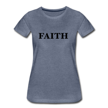 Load image into Gallery viewer, Faith Women's Premium T-Shirt - heather blue