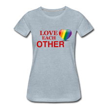 Load image into Gallery viewer, Love Each Other Women's Premium T-Shirt - heather ice blue