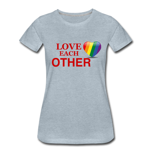 Love Each Other Women's Premium T-Shirt - heather ice blue