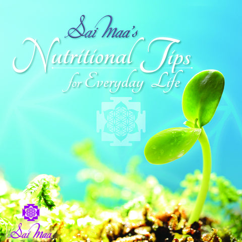 Sai Maa's Nutritional Tips for Everyday Life