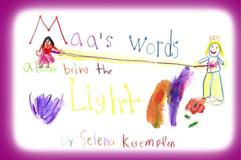 Maa's Words About Being the Light