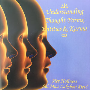 Understanding Thought Forms, Entities & Karma