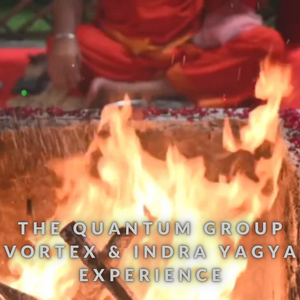 The Quantum Group Vortex Yagya & Indra Yagya Experience Videos (Bundle of 2 videos)