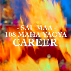 Sai Maa 108 Maha Yagya Career Video (Digital Download)