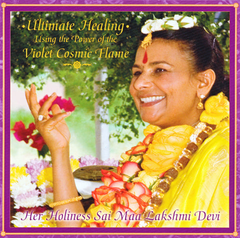 Ultimate Healing: Using the Power of the Violet Cosmic Flame