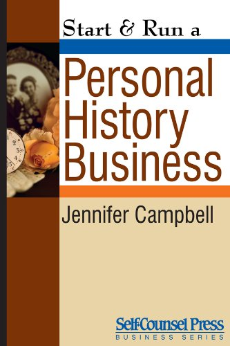 Start & Run a Personal History Business: Get Paid to Research Family Ancestry and Write Memoirs (Start & Run Business Series)
